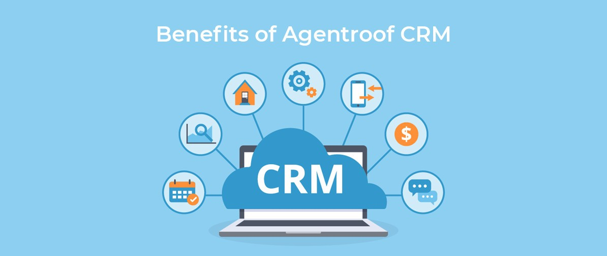 Benefits of AgentRoof CRM